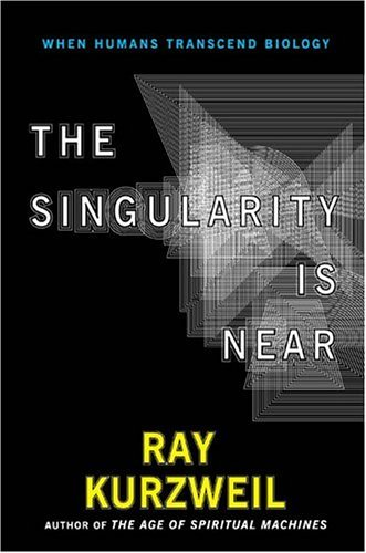 Singularity, by Ray Kurzweil