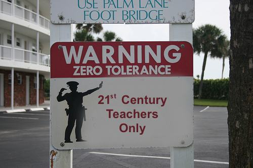 Zero Tolerance: 21st Century Teachers Only